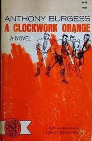 Cover of: A Clockwork Orange | Anthony Burgess