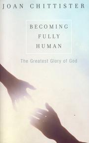 Cover of: Becoming fully human by Joan Chittister