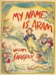 Cover of: My Name is Aram | William Saroyan