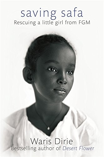 Saving Safa: Rescuing a Little Girl from FGM by Waris Dirie
