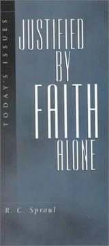 Cover of: Justified by Faith Alone (Today's Issues Series) by R. C. Sproul