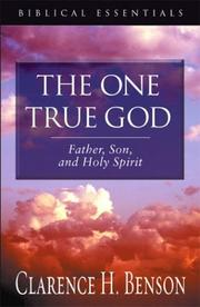 Cover of: The One True God | Clarence H. Benson