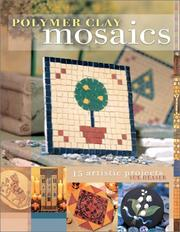 Cover of: Polymer Clay Mosaics | Sue Heaser