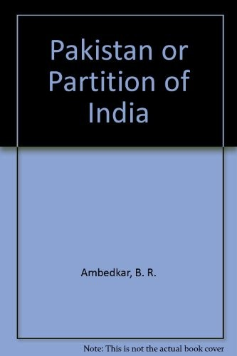 Pakistan or partition of India by B. R. Ambedkar