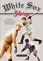 Cover of: White Sox Glory by Alan Ross