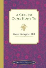 Cover of: A girl to come home to | Grace Livingston Hill Lutz
