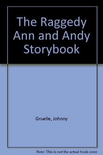 The Raggedy Ann & Andy storybook by Johnny Gruelle