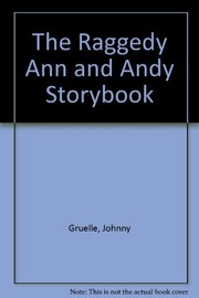 Cover of: The Raggedy Ann & Andy storybook | Johnny Gruelle