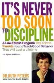 Cover of: It's Never Too Soon to Discipline | Ruth Peters