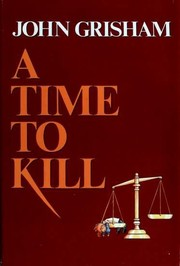 Cover of: A Time to Kill | John Grisham