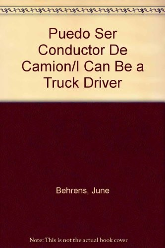 I Can Be a Truck Driver by June Behrens