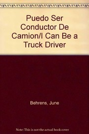 Cover of: I Can Be a Truck Driver | June Behrens