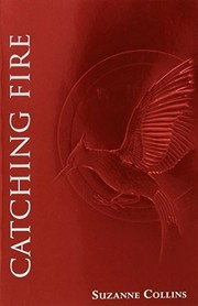 Cover of: Catching Fire (The Second Book of The Hunger Games): Foil Edition | Suzanne Collins