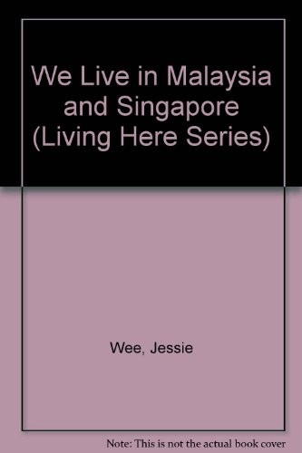 We live in Malaysia & Singapore by Jessie Wee
