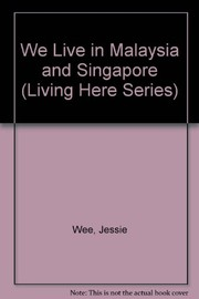 Cover of: We live in Malaysia & Singapore | Jessie Wee