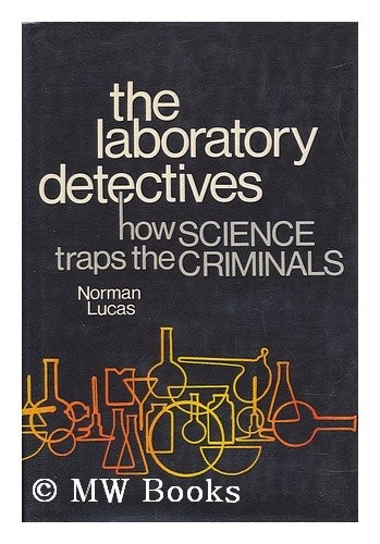 The laboratory detectives by Norman Lucas