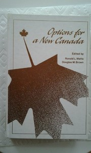 Cover of: Options for a new Canada | Ronald L. Watts, Brown, Douglas M.