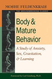 Cover of: Body and mature behavior | Moshe Feldenkrais