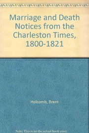 Cover of: Marriage and death notices from the (Charleston) Times, 1800-1821 | Brent Holcomb