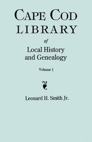 Cover of: Cape Cod Library of local history and genealogy | Leonard H. Smith