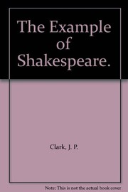 Cover of: The example of Shakespeare | John Pepper Clark