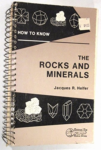 How to know the rocks and minerals by Jacques R. Helfer