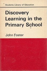 Cover of: Discovery learning in the primary school | John Foster