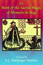 Cover of: The Book of the Sacred Magic of Abramelin the Mage | S. L. MacGregor Mathers