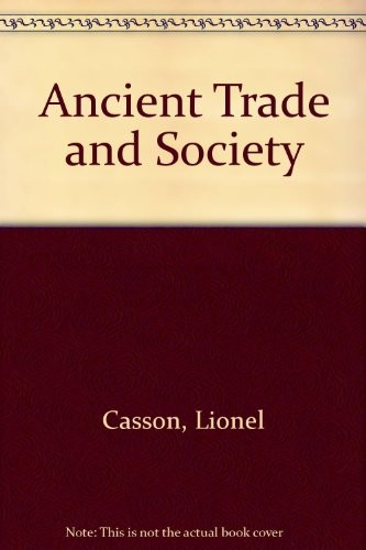 Ancient trade and society by Lionel Casson