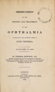 Cover of: Observations on the history and treatment of the opthalmia accompanying the secondary forms of lues venerea ... | Thomas Hewson