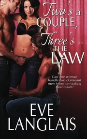 Cover of: Two's A Couple, Three's The Law: A Menage Paranormal Romance (MFM) | Eve Langlais