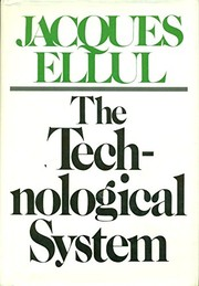 Cover of: The Technological System (English and French Edition) | Jacques Ellul