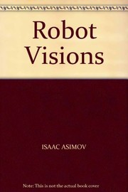 Cover of: Robot Visions | Isaac Asimov