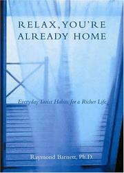 Cover of: Relax, You're Already Home by Raymond Barnett
