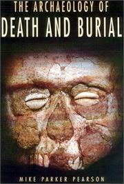 Cover of: The Archaeology of Death and Burial (Texas a&M University Anthropology, 3) by Michael Parker Pearson
