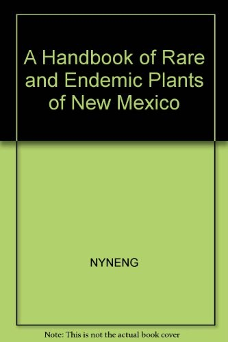 A handbook of rare and endemic plants of New Mexico by University of New Mexico