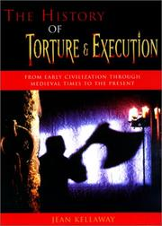 Cover of: The History of Torture and Execution | Jean Kellaway