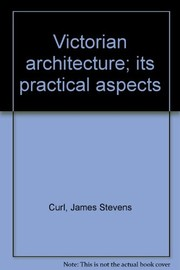 Cover of: Victorian architecture; its practical aspects | James Stevens Curl