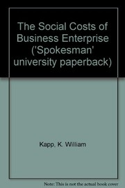 Cover of: Social costs of business enterprise | K. William Kapp