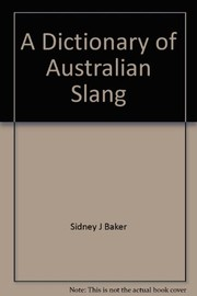 Cover of: A dictionary of Australian slang | Baker, Sidney J.