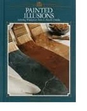 Cover of: Painted illusions, including wood-grain, stone & metallic finishes | Cy DeCosse Incorporated