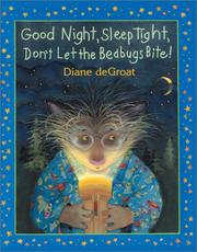 Cover of: Good night, sleep tight, don't let the bedbugs bite by Diane De Groat