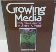 Cover of: Growing media for ornamental plants and turf | K. A. Handreck, K. A. Handbreck, N. P. Black, Kevin Handreck, Neil Black