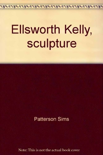 Ellsworth Kelly, sculpture by Patterson Sims