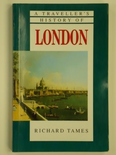 A traveller's history of London by Richard Tames