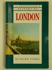 Cover of: A traveller's history of London | Richard Tames