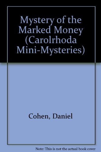 The mystery of the marked money by Dan Cohen