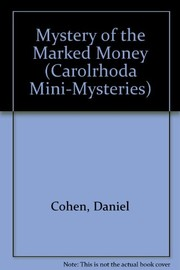 Cover of: The mystery of the marked money | Dan Cohen