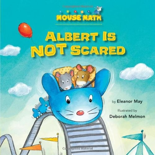 Albert Is Not Scared (Mouse Math) by Eleanor May