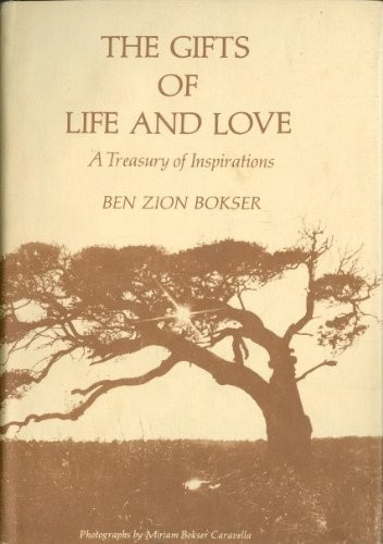 The gifts of life and love by Ben Zion Bokser